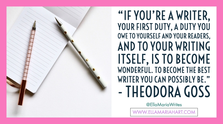 """""""If you_re a writer, your first duty, a duty you owe to yourself and your readers, and to your writing itself, is to become wonderful. To become the best writer you can possibly be."""
