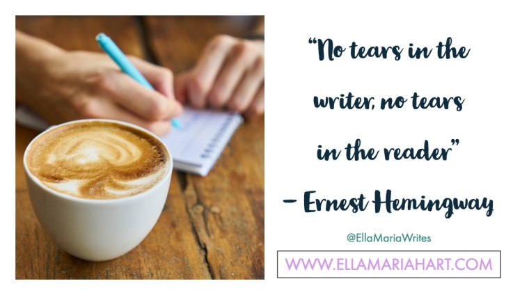 """No tears in the writer, no tears in the reader"" ― Ernest Hemingway"