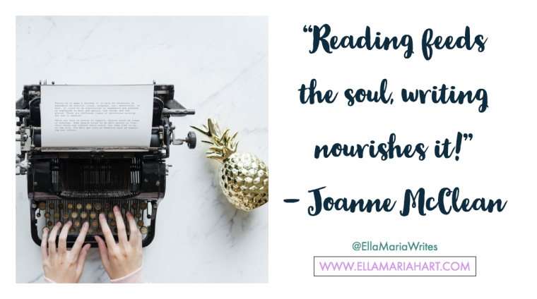 """Reading feeds the soul, writing nourishes it!"" ― Joanne McClean"