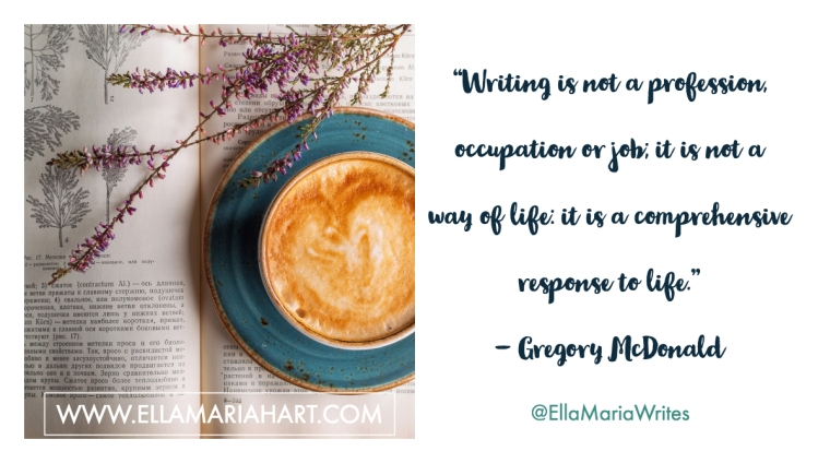 """""""Writing is not a profession, occupation or job; it is not a way of life- it is a comprehensive response to life."""" ― Gregory McDonald"""